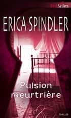 Pulsion meurtrière ebook by Erica Spindler