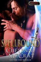 Spellbound ebook by Cheyenne McCray