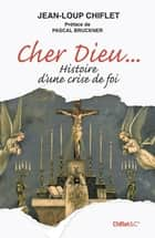 Cher Dieu ebook by Jean-loup Chiflet