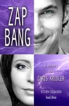 Zap Bang - Storm Seekers Series, #3 ebook by Chris Kridler