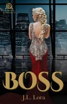 Boss ebook by J.L. Lora