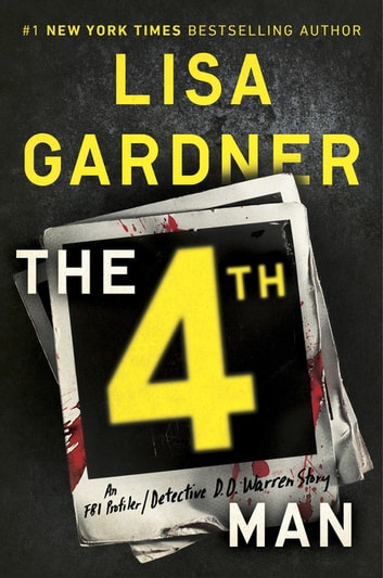 The 4th Man - An FBI Profiler / Detective D. D. Warren Story ebook by Lisa Gardner