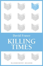 Killing Times ebook by David Fraser