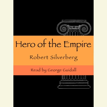 A Hero of the Empire audiobook by Robert Silverberg