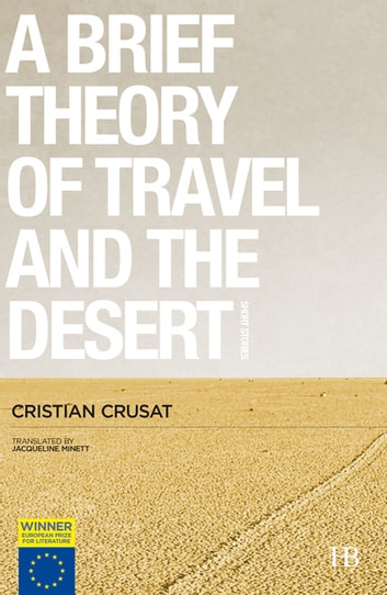 A Brief Theory of Travel and the Desert ebook by Cristian Crusat