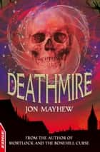 EDGE - A Rivets Short Story: Deathmire ebook by Jon Mayhew