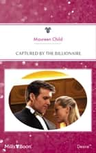 Captured By The Billionaire ebook by Maureen Child