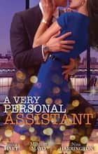 A Very Personal Assistant - 3 Book Box Set ebook by Nina Harrington, Jessica Hart, Margaret Mayo