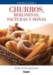 Churros, berlinesas, facturas y donas ebook by María Nuñez Quesada