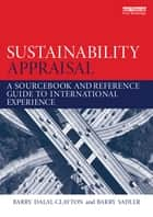 Sustainability Appraisal - A Sourcebook and Reference Guide to International Experience ebook by Barry Dalal-Clayton, Barry Sadler