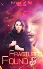 Fractured and Found ebook by Charissa Dufour