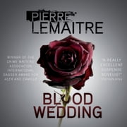 Blood Wedding audiobook by Pierre Lemaitre