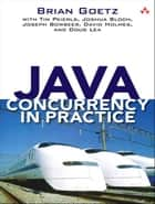 Java Concurrency in Practice ebook by Tim Peierls, Brian Goetz, Joshua Bloch,...