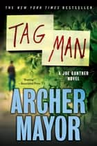 Tag Man ebook by Archer Mayor
