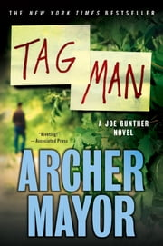 Tag Man - A Joe Gunther Novel ebook by Archer Mayor