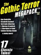 The Gothic Terror MEGAPACK ® - 17 Classic Tales ebook by