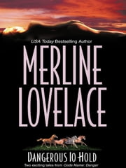 Dangerous to Hold: Night of the Jaguar\The Cowboy and the Cossack - Night of the Jaguar\The Cowboy and the Cossack ebook by Merline Lovelace