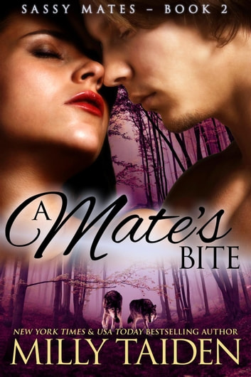 A Mate's Bite - Sassy Mates, #2 ebook by Milly Taiden