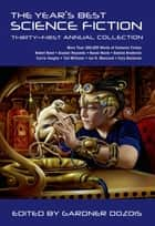 The Year's Best Science Fiction: Thirty-First Annual Collection ebook by Gardner Dozois