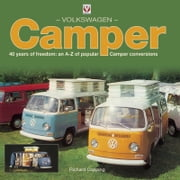 Volkswagen Camper - 40 years of freedom: an A-Z of Popular Camper conversions ebook by Richard Copping