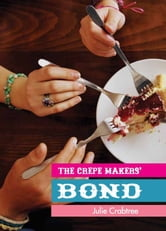 The Crepe Makers' Bond ebook by Julie Crabtree