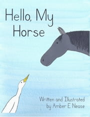 Hello, My Horse ebook by Amber E. Nease