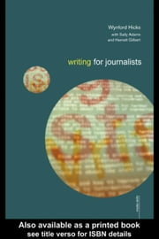 Writing for Journalists ebook by Hicks, Wynford