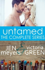 Untamed: The Complete Series ebook by Jen Meyers,Victoria Green