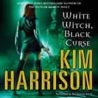 White Witch, Black Curse audiobook by Kim Harrison