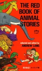 Red Book of Animal Stories ebook by Andrew Lang, H. Ishida