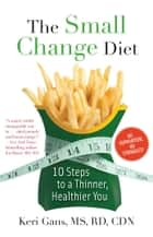 The Small Change Diet ebook by Keri Gans