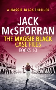 The Maggie Black Case Files Books 1-3 ebook by Jack McSporran