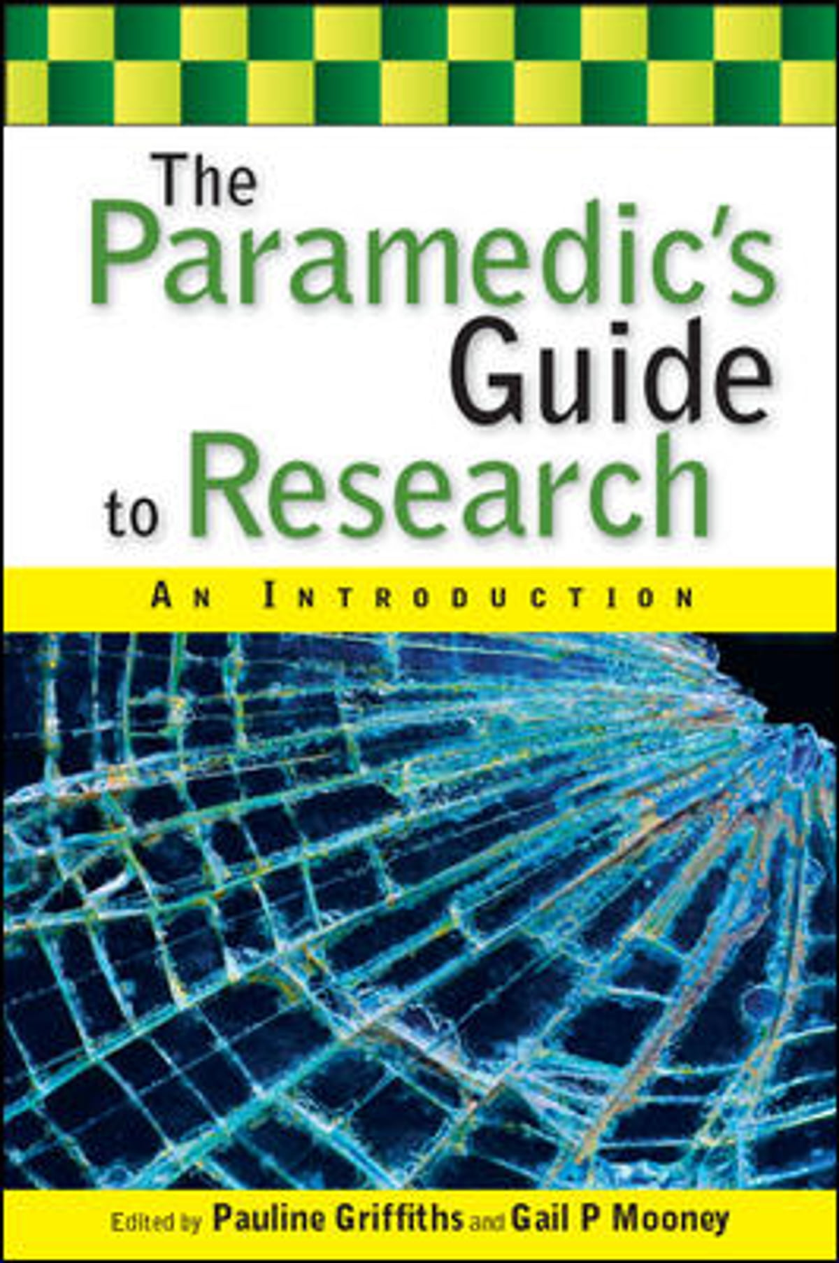 The Paramedic\'S Guide To Research: An Introduction eBook by Pauline ...