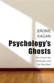 Psychology's Ghosts ebook by Jerome Kagan