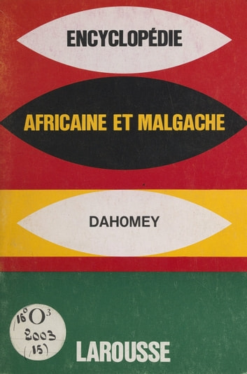Encyclopédie africaine et malgache - République du Dahomey eBook by Collectif,Larousse