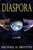 Diaspora ebook by Michael D. Britton
