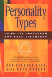Personality Types - Using the Enneagram for Self-Discovery ebook by Don Richard Riso,Russ Hudson