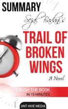 Sejal Badani's Trail of Broken Wings Summary ebook by Ant Hive Media