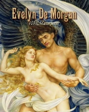 Evelyn De Morgan: 101 Masterpieces ebook by Maria Tsaneva
