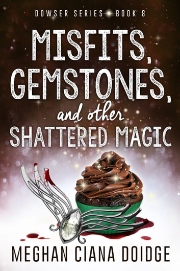 Misfits, Gemstones, and Other Shattered Magic ebook by Meghan Ciana Doidge