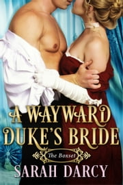 A Wayward Duke's Bride. ebook by Sarah Darcy