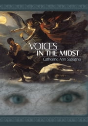 Voices in the Midst ebook by Catherine Ann Sabatino
