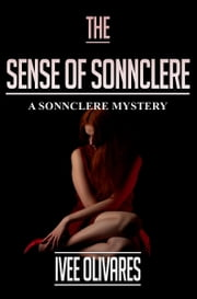 The Sense of Sonnclere ebook by Ivee Olivares