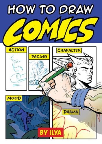 How To Draw Comics Ebook By Ilya 9781613739068 Rakuten Kobo