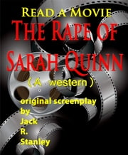 The Rape of Sarah Quinn ebook by Jack R. Stanley