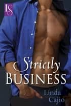 Strictly Business ebook by Linda Cajio