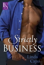 Strictly Business - A Loveswept Classic Romance ebook by Linda Cajio