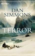 Terror - Roman ebook by Dan Simmons, Friedrich Mader