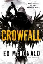 Crowfall ebook by Ed McDonald