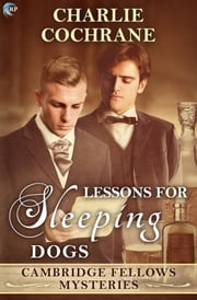 Lessons for Sleeping Dogs - A Cambridge Fellows Mystery ebook by Charlie Cochrane